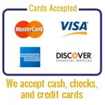We accept cash and checks in addition to Visa, MasterCard, American Express, and Discover
